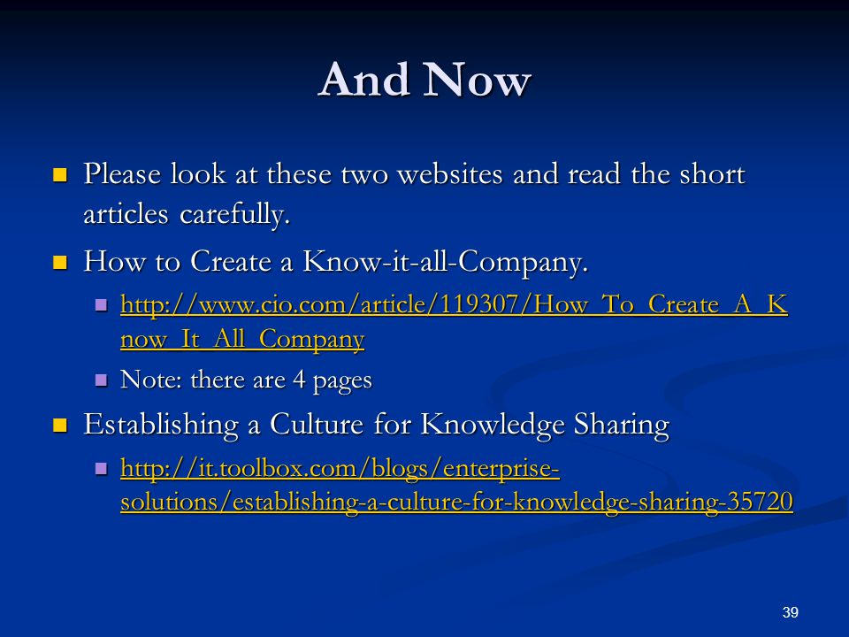 And Now Please look at these two websites and read the short articles carefully. How to Create a Know-it-all-Company.