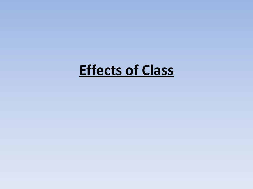 Effects of Class