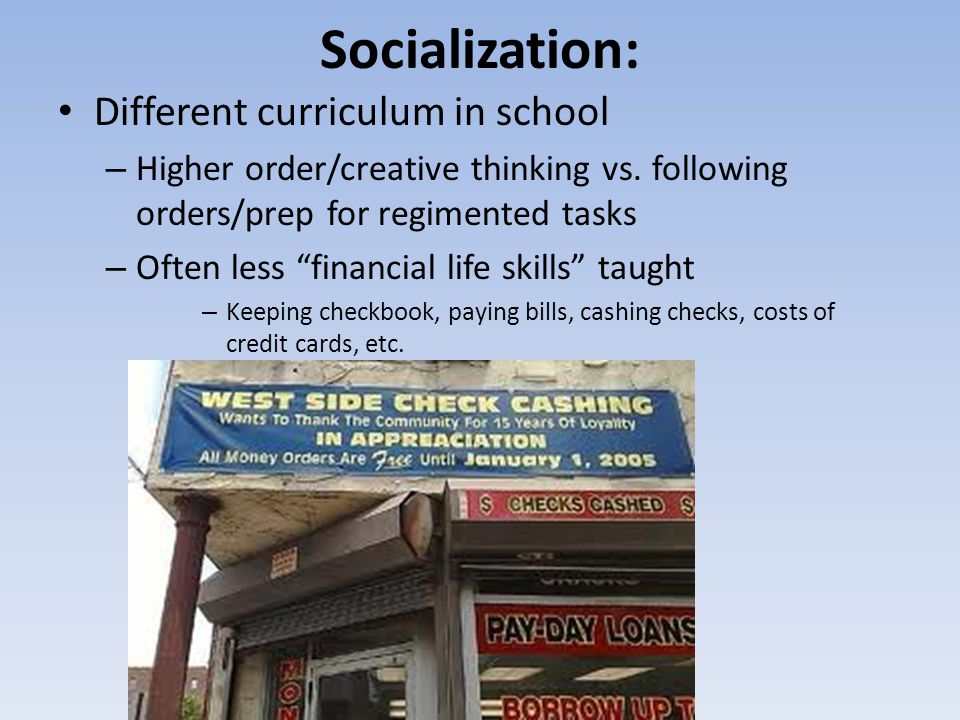 Socialization: Different curriculum in school