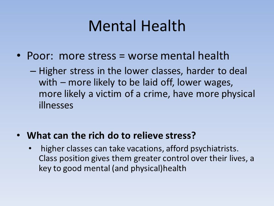 Mental Health Poor: more stress = worse mental health
