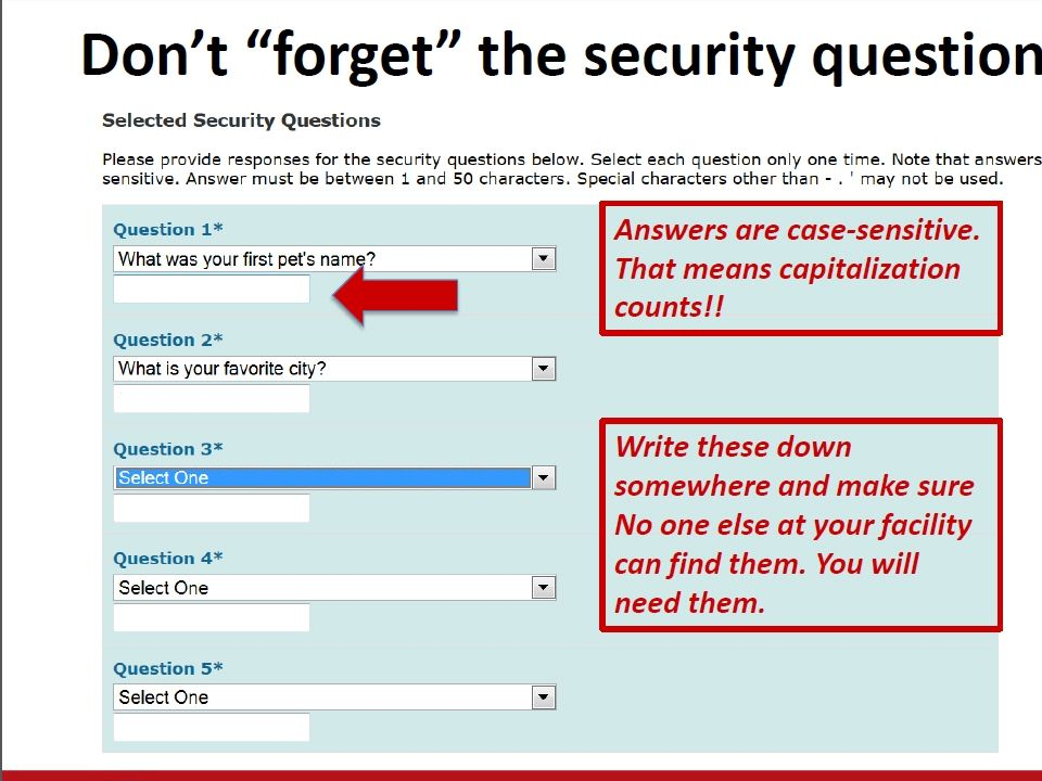 Don't forget the security questions!