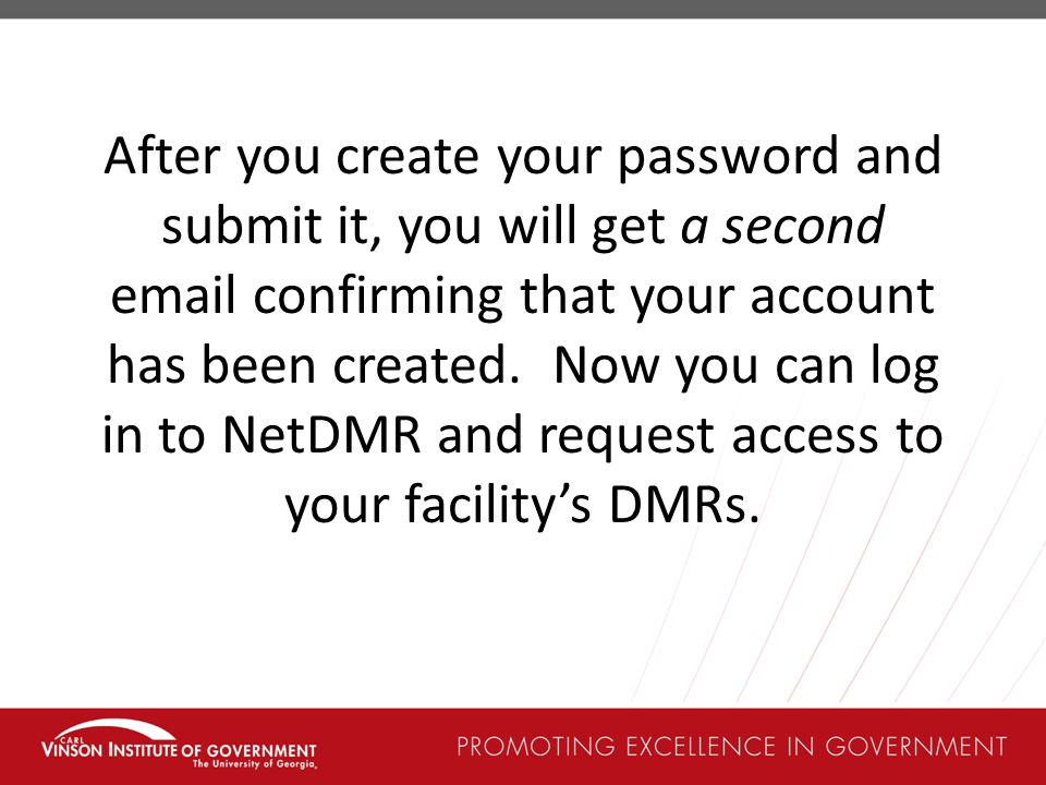 After you create your password and submit it, you will get a second email confirming that your account has been created.