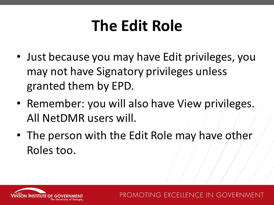 The Edit Role Just because you may have Edit privileges, you may not have Signatory privileges unless granted them by EPD.