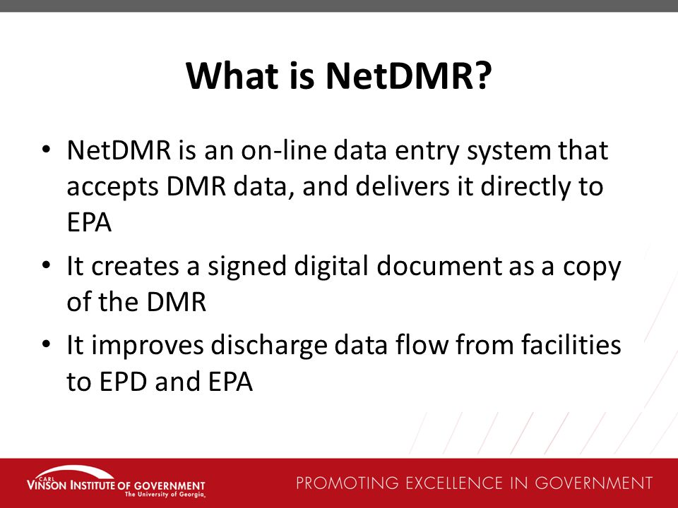What is NetDMR NetDMR is an on-line data entry system that accepts DMR data, and delivers it directly to EPA.