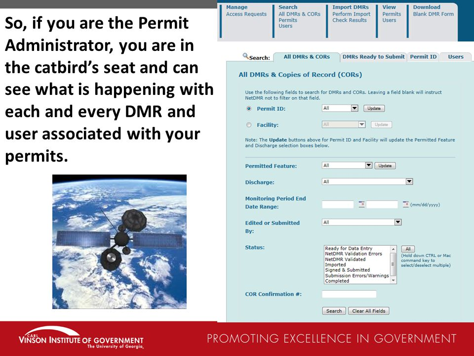 So, if you are the Permit Administrator, you are in the catbird's seat and can see what is happening with each and every DMR and user associated with your permits.