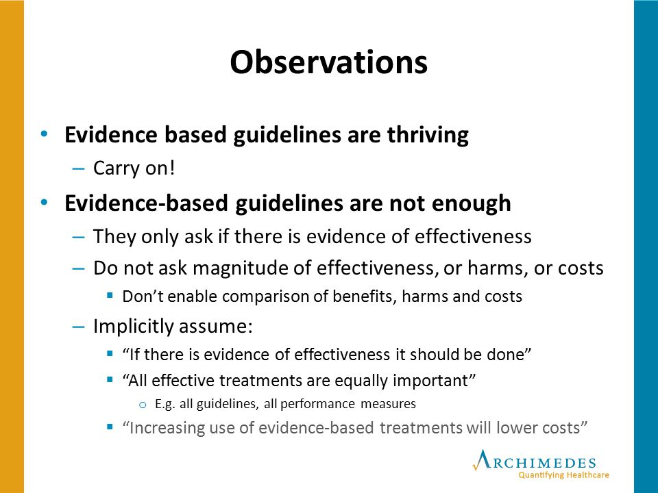 Observations Evidence based guidelines are thriving