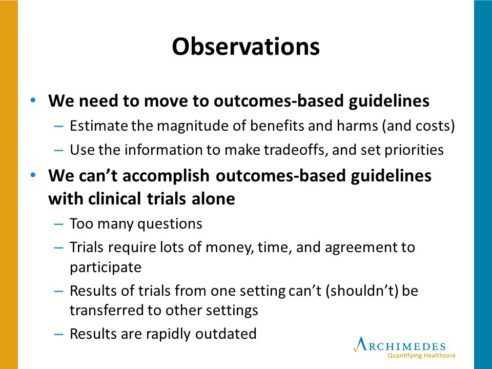 Observations We need to move to outcomes-based guidelines
