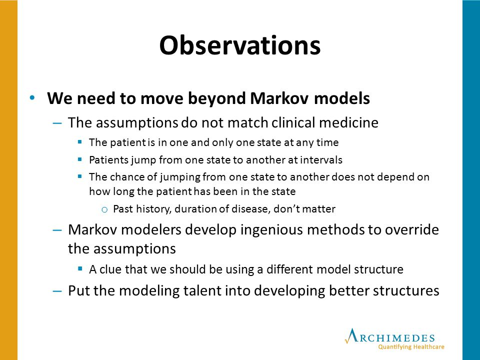 Observations We need to move beyond Markov models