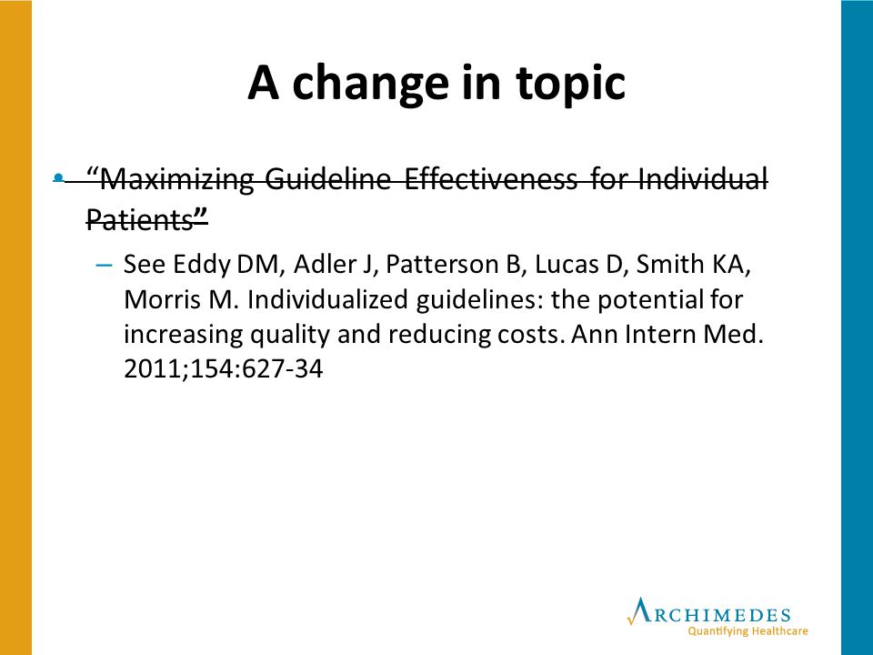 A change in topic Maximizing Guideline Effectiveness for Individual Patients