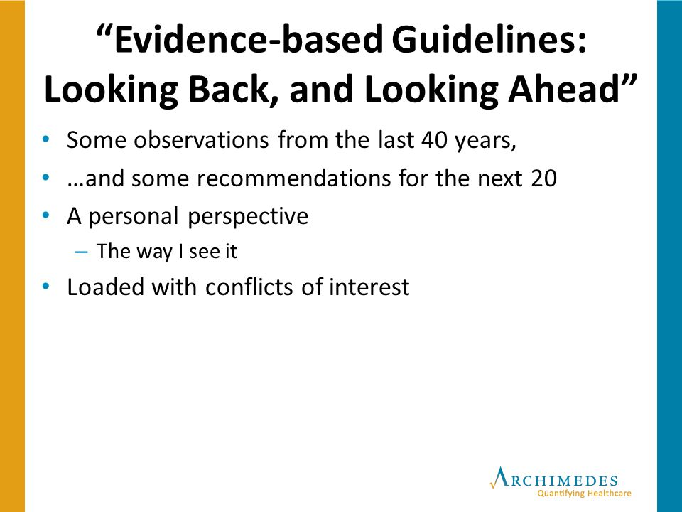 Evidence-based Guidelines: Looking Back, and Looking Ahead