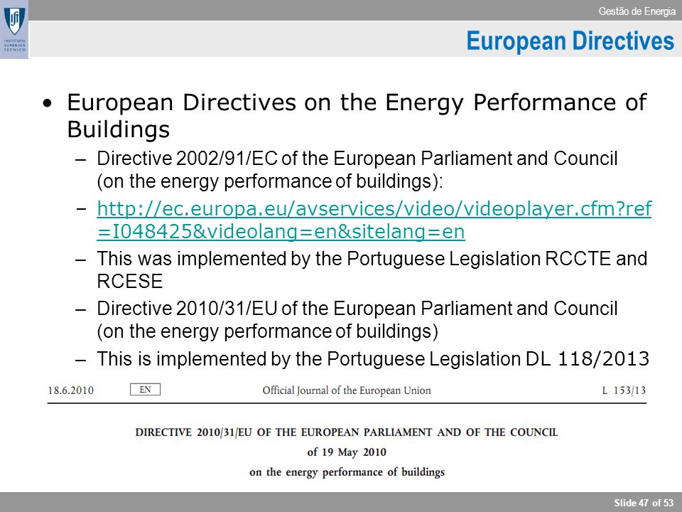 European Directives European Directives on the Energy Performance of Buildings.