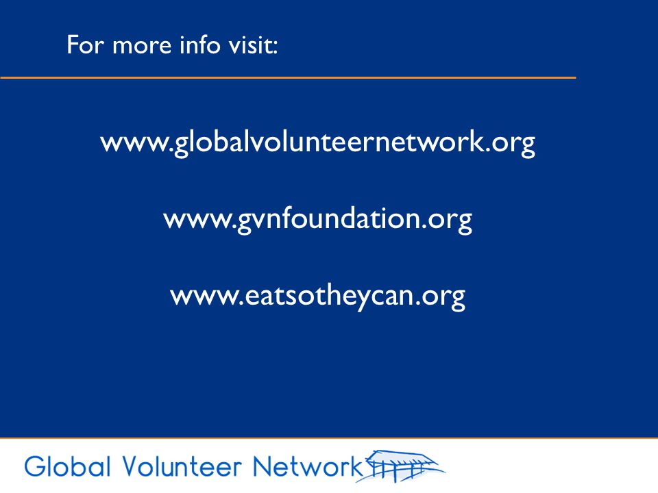 www.globalvolunteernetwork.org www.gvnfoundation.org