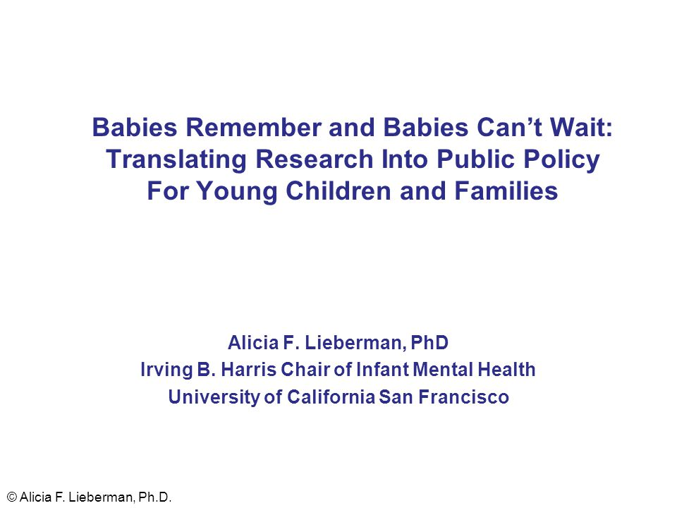 Babies Remember and Babies Can't Wait: Translating Research Into Public Policy For Young Children and Families