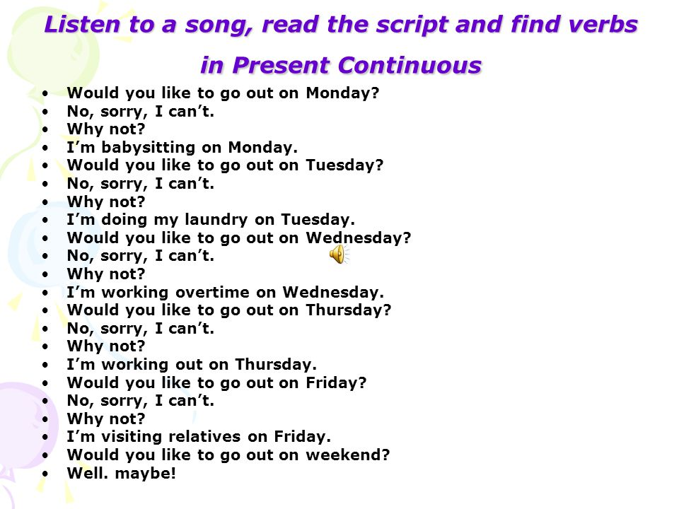Listen to a song, read the script and find verbs in Present Continuous