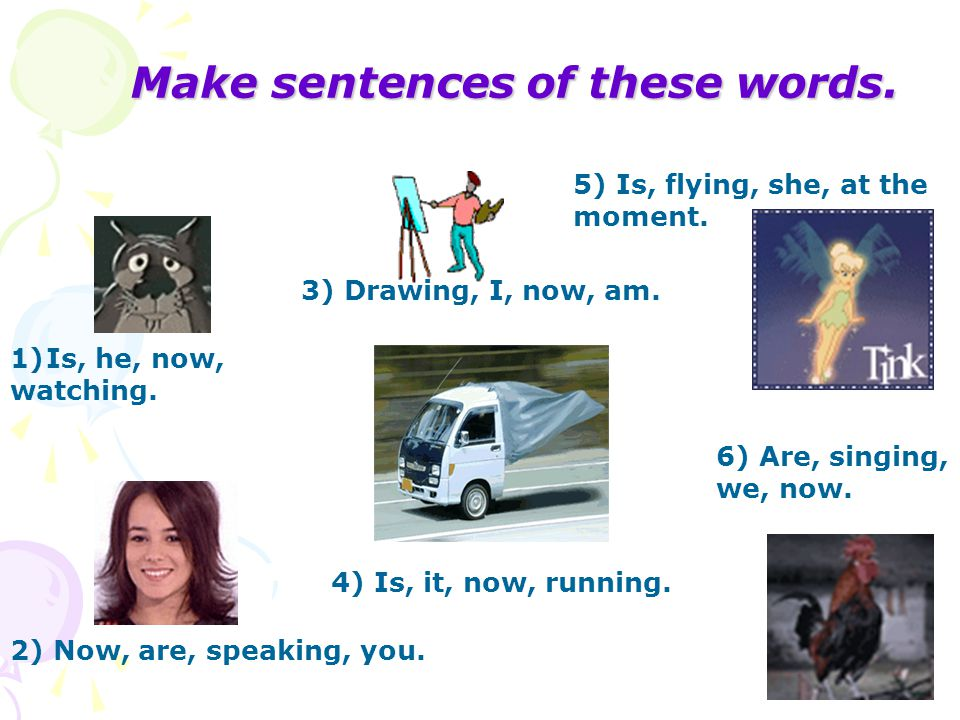 Make sentences of these words.