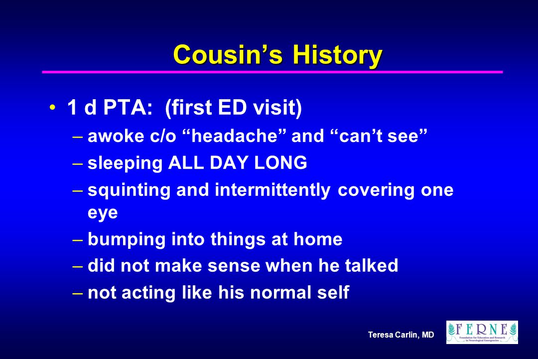 Cousin's History 1 d PTA: (first ED visit)