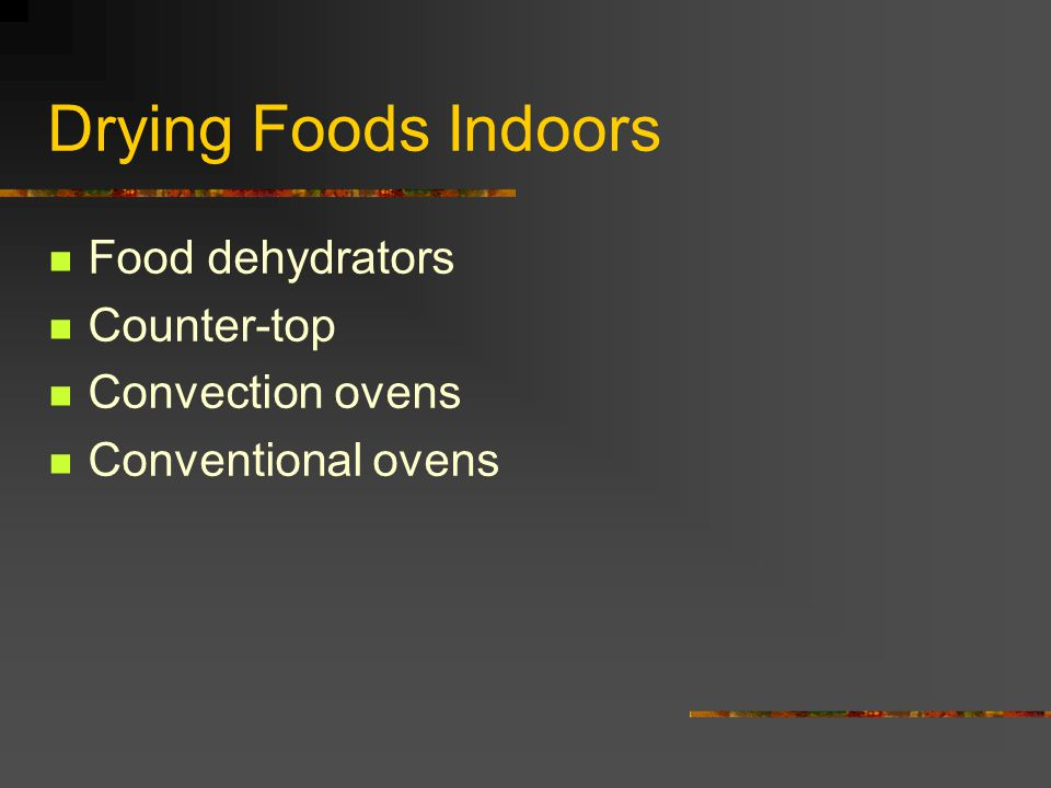 Drying Foods Indoors Food dehydrators Counter-top Convection ovens