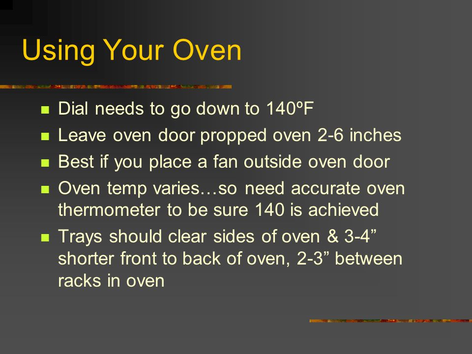Using Your Oven Dial needs to go down to 140ºF