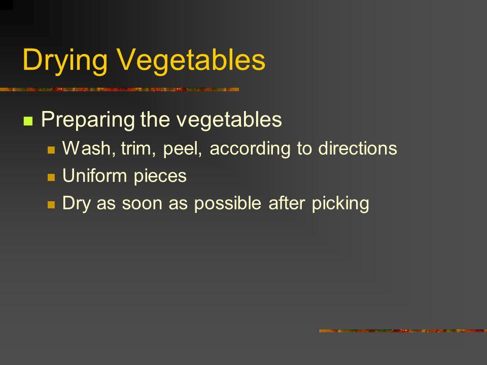 Drying Vegetables Preparing the vegetables