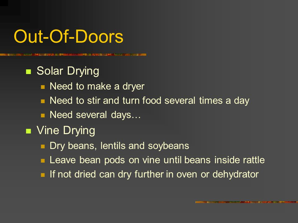 Out-Of-Doors Solar Drying Vine Drying Need to make a dryer