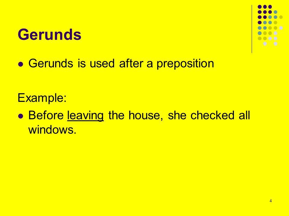 Gerunds Gerunds is used after a preposition Example: