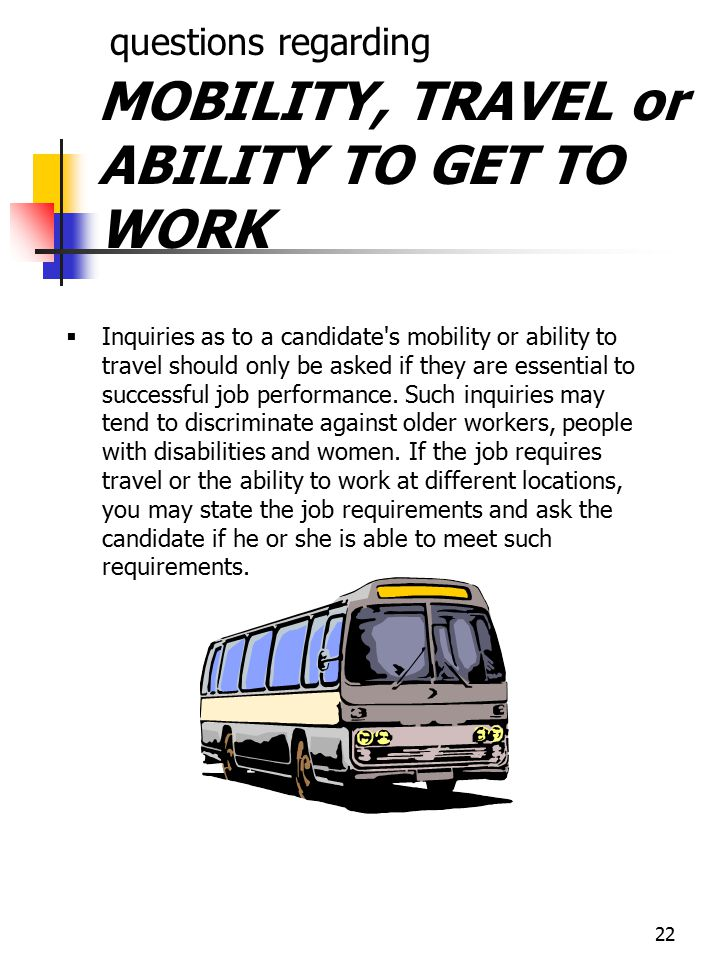 questions regarding MOBILITY, TRAVEL or ABILITY TO GET TO WORK
