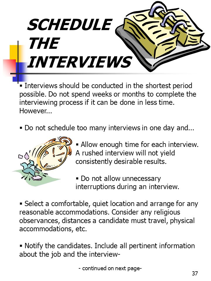 SCHEDULE THE INTERVIEWS