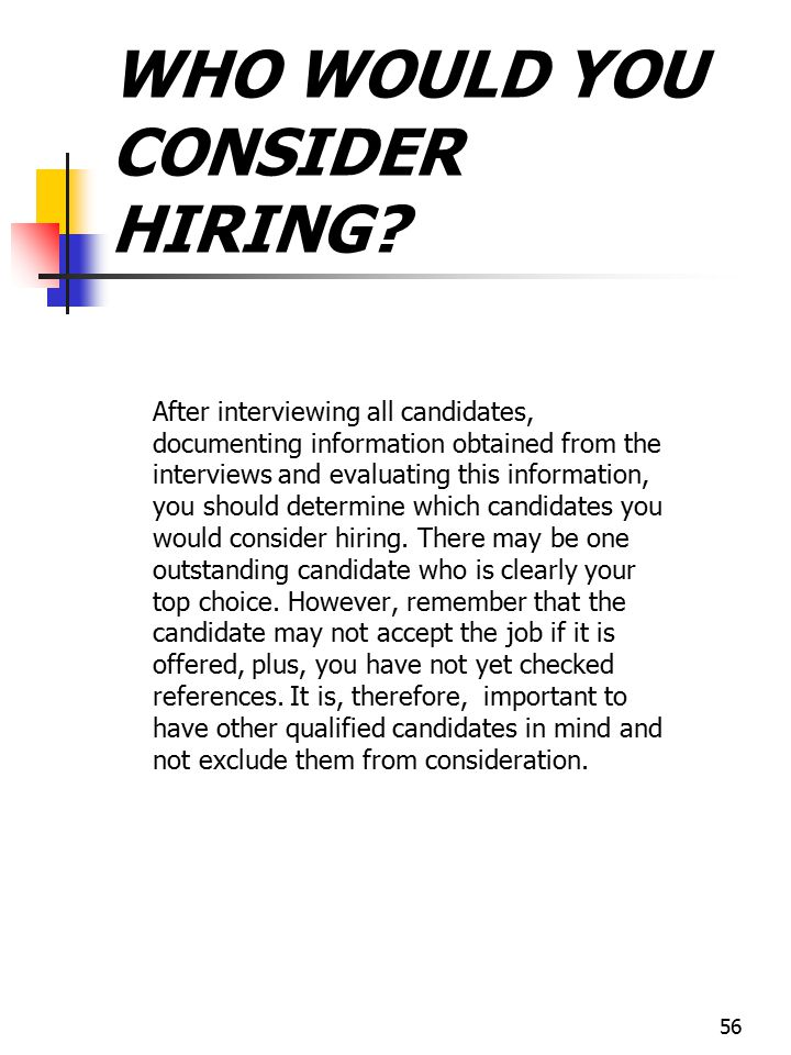 WHO WOULD YOU CONSIDER HIRING