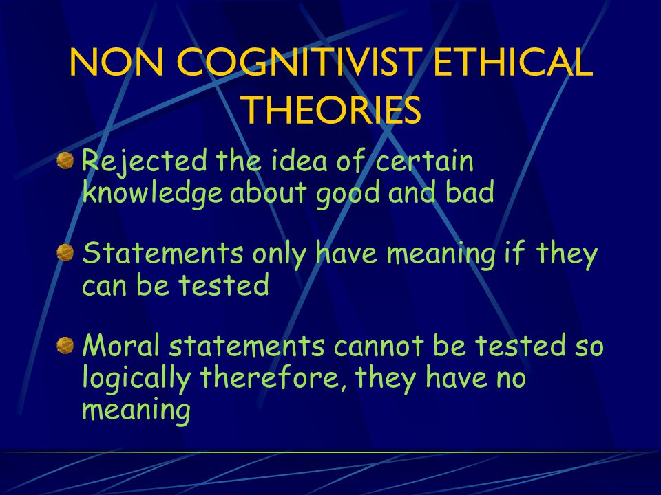 NON COGNITIVIST ETHICAL THEORIES
