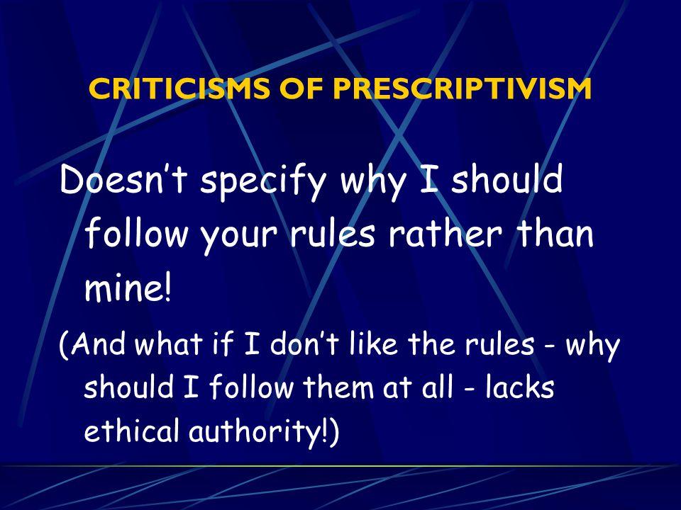 CRITICISMS OF PRESCRIPTIVISM