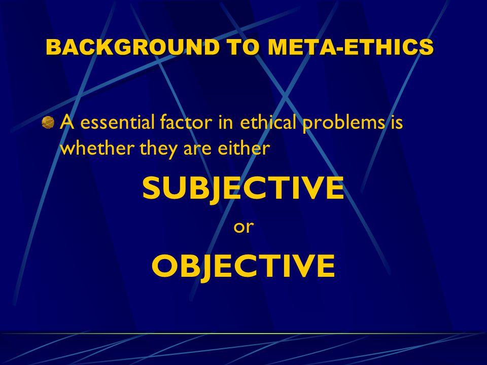 BACKGROUND TO META-ETHICS