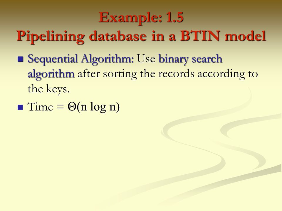 Example: 1.5 Pipelining database in a BTIN model