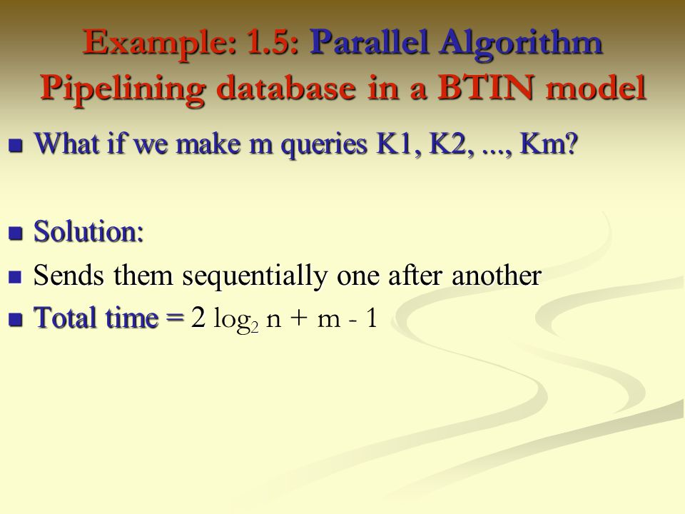 Example: 1.5: Parallel Algorithm Pipelining database in a BTIN model