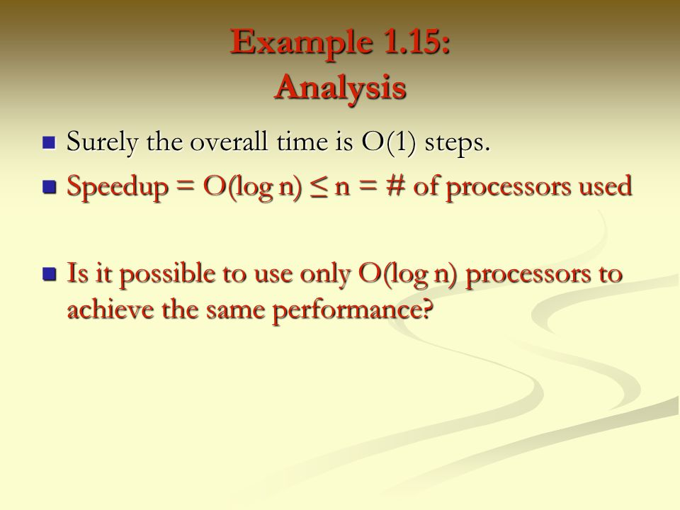 Example 1.15: Analysis Surely the overall time is O(1) steps.