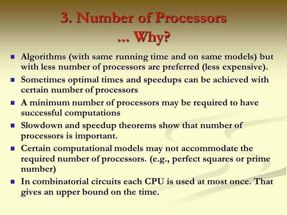 3. Number of Processors ... Why