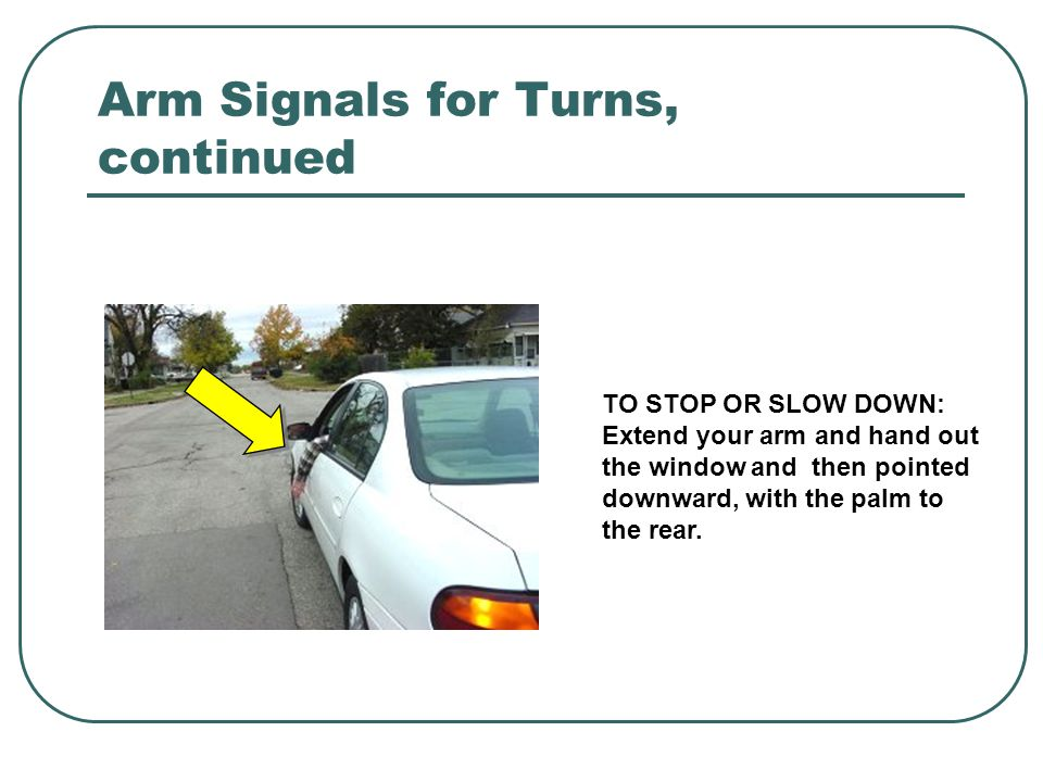 Arm Signals for Turns, continued