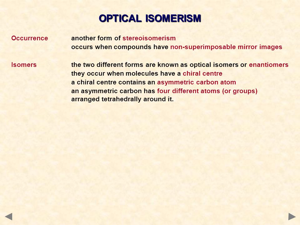 OPTICAL ISOMERISM Occurrence another form of stereoisomerism