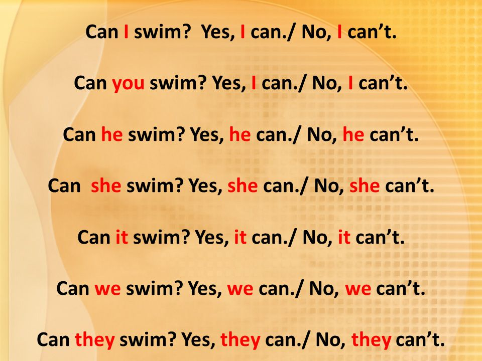 Can I swim. Yes, I can. / No, I can't. Can you swim. Yes, I can