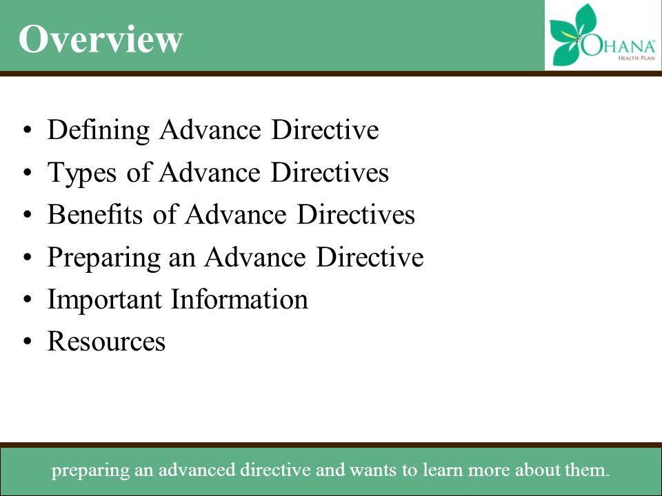 preparing an advanced directive and wants to learn more about them.
