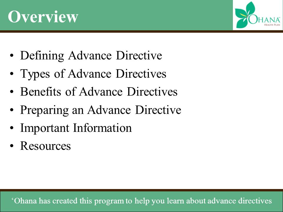 Overview Defining Advance Directive Types of Advance Directives