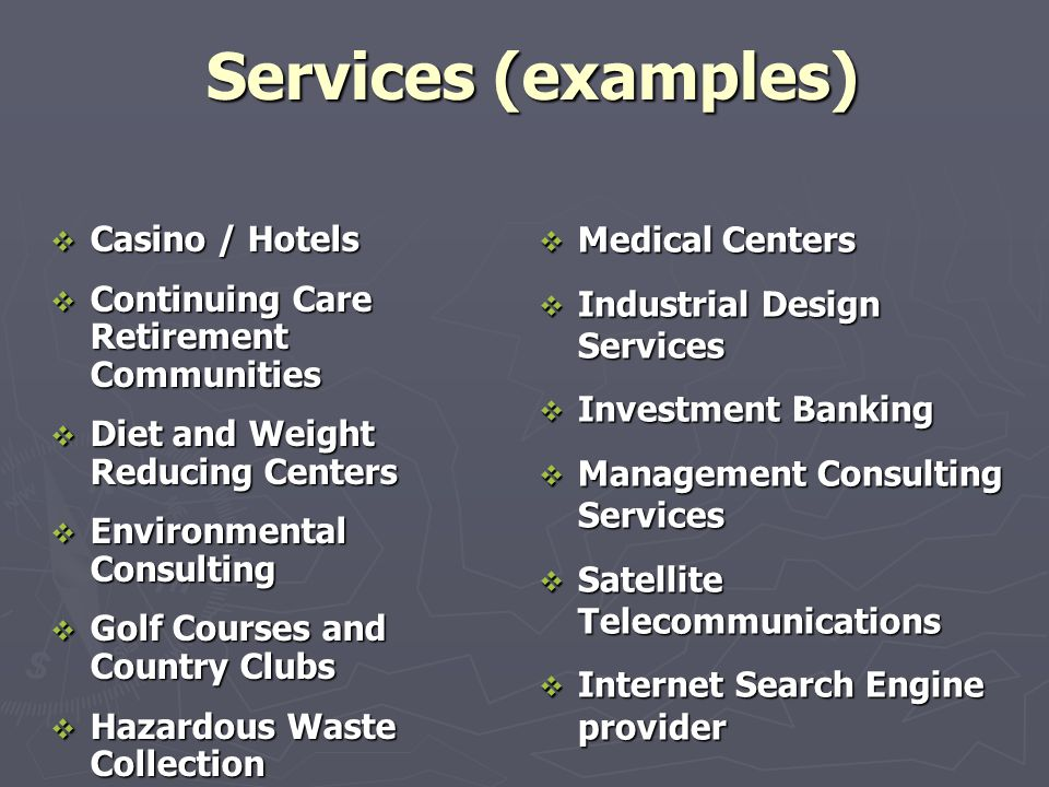 Services (examples) Medical Centers Industrial Design Services
