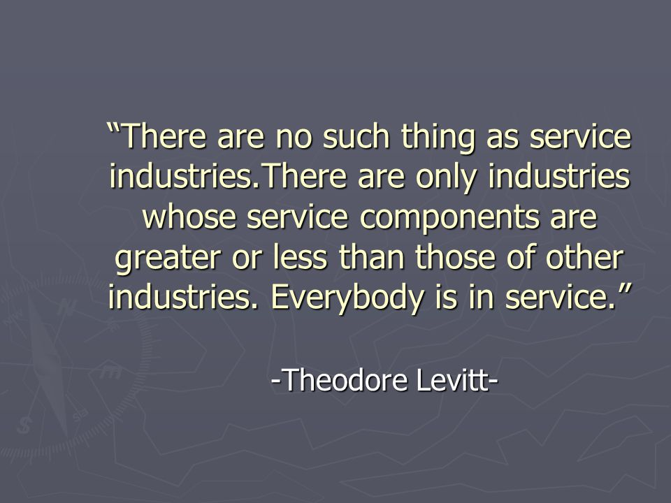 There are no such thing as service industries