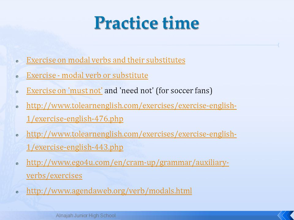 Practice time Exercise on modal verbs and their substitutes