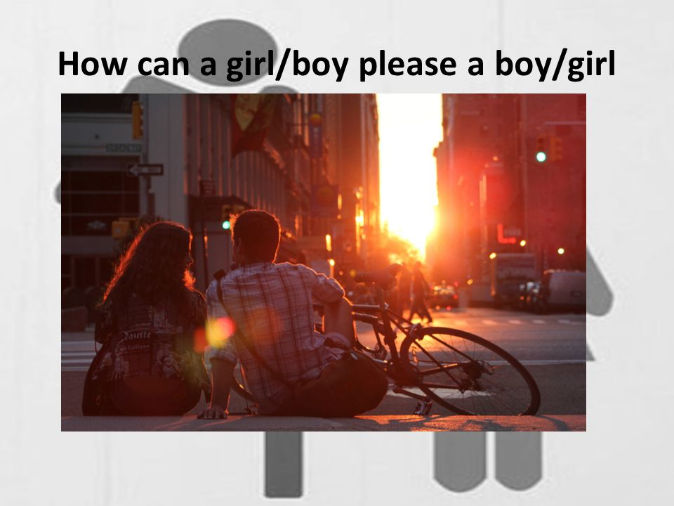 How can a girl/boy please a boy/girl
