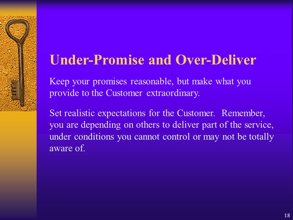 Under-Promise and Over-Deliver