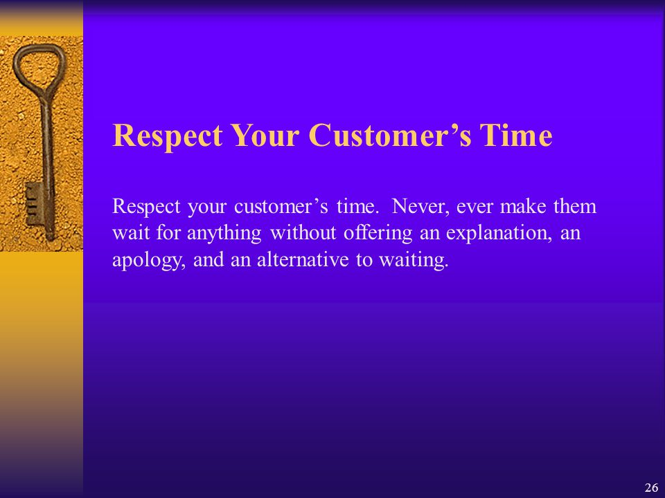 Respect Your Customer's Time