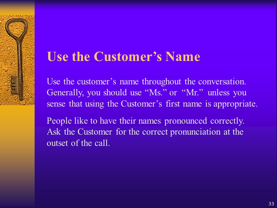 Use the Customer's Name