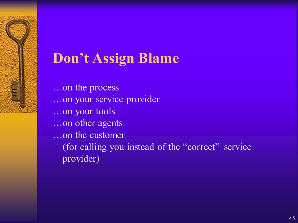 Don't Assign Blame …on the process …on your service provider