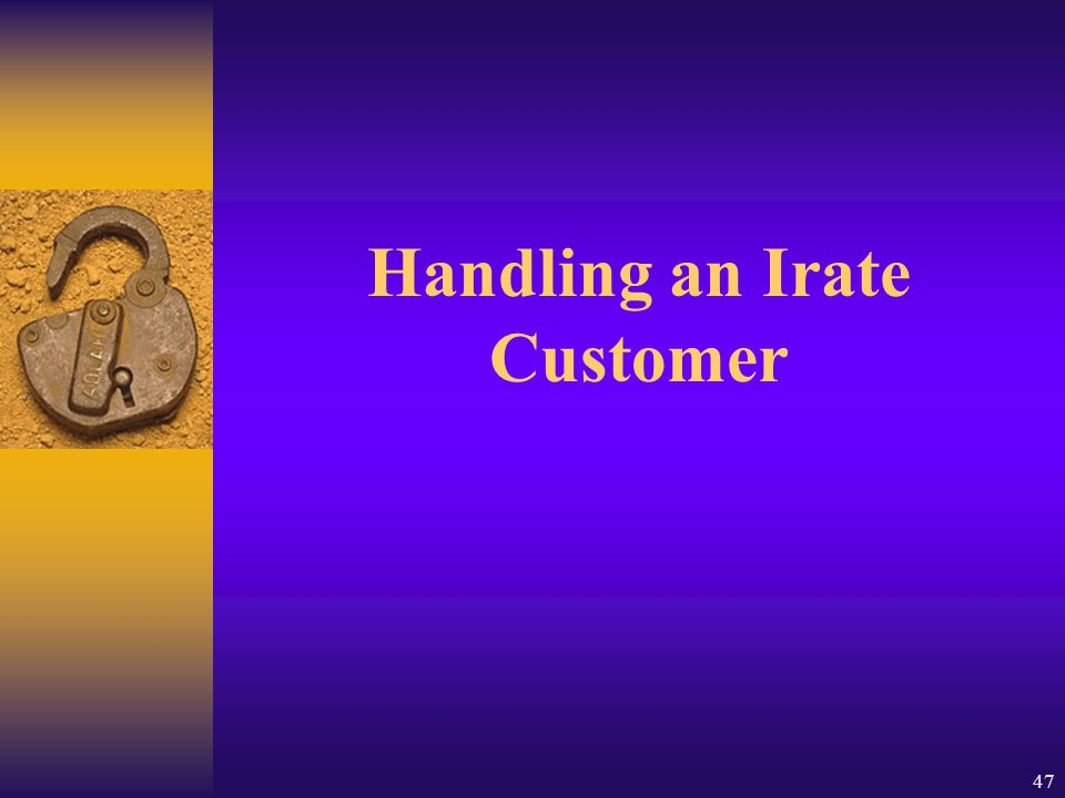 Handling an Irate Customer