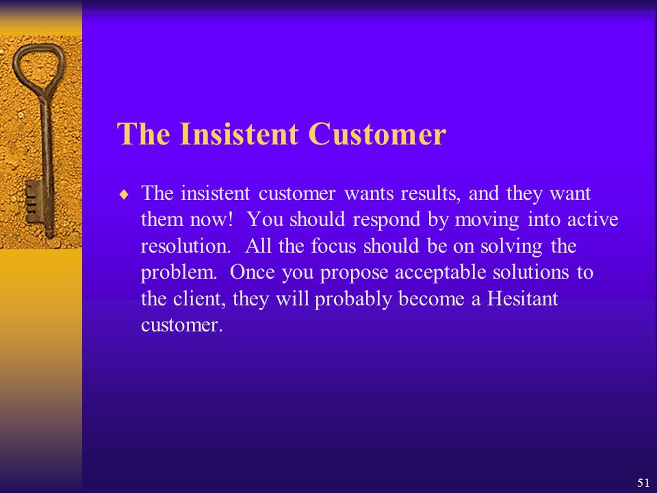 The Insistent Customer